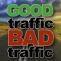 Good Traffic -vs- Bad Traffic