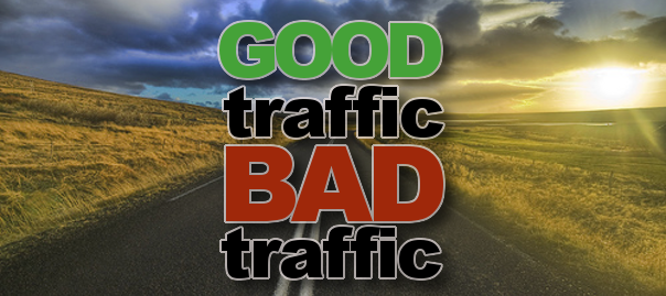 Good Traffic -vs- Bad Traffic